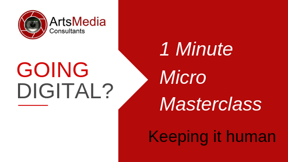 One Minute Micro-Masterclass: Keeping it human